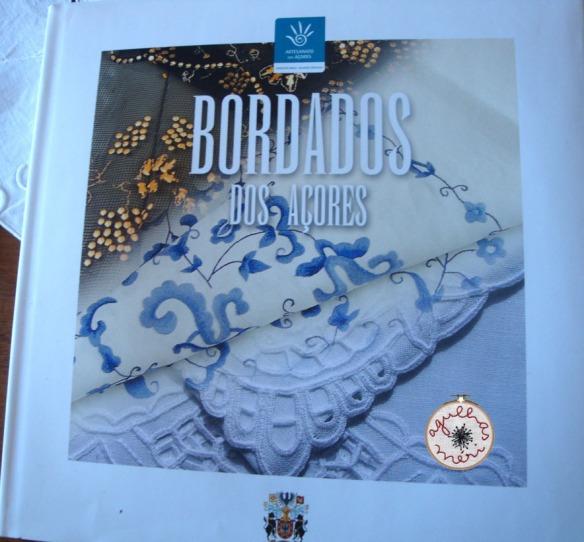 Bordados dos Açores   edição da Secretaria de Estado da Economia Centro Regional de Apoio ao Artesanato/2008